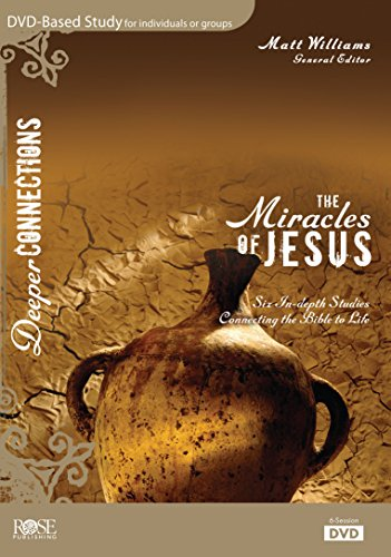 The Miracles Of Jesus 6-Session DVD Bible Study - Deeper Connections Series (Deeper Connections DVD) -