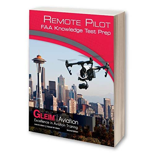 Pilots Second Edition - Gleim Remote Pilot FAA Knowledge Test Prep Second Edition