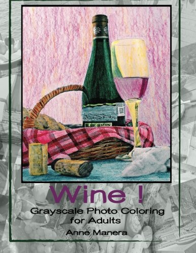 Wine! Grayscale Photo Coloring for Adults