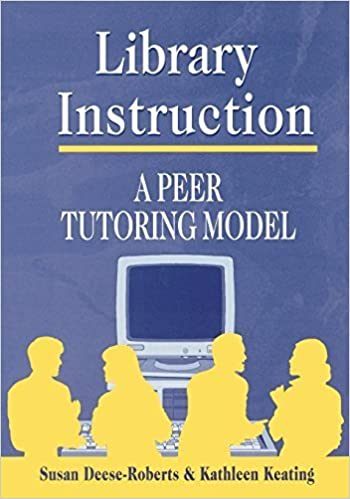 Book Library Instruction: A Peer Tutoring Model (Teacher Ideas Press) by Deese-Roberts, Susan, Keating, Kathleen (2000)