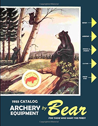Download 1955 Catalog Archery Equipment By Bear pdf epub