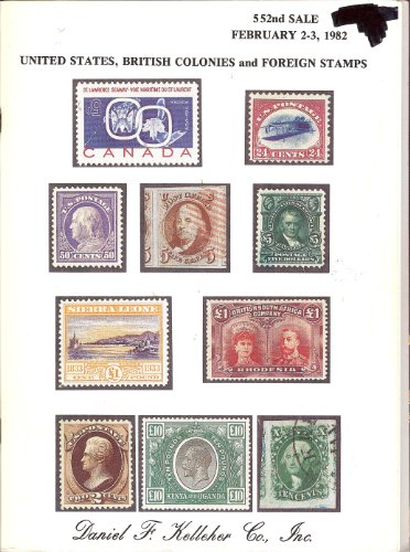 United States, British Colonies and Foreign Stamps (Stamp Auction Catalog) (Daniel F. Kelleher, Sale 552, Feb 2-3, 1982)