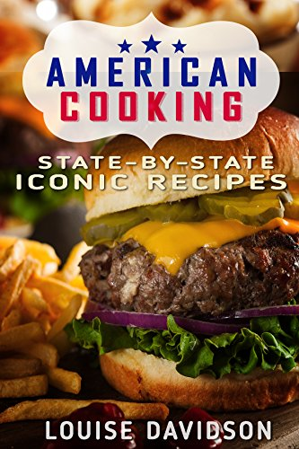 American Cooking: State-by-State Iconic Recipes by [Davidson, Louise]