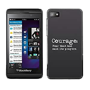 YOYO Slim PC / Aluminium Case Cover Armor Shell Portection //COURAGE: FEAR THAT HAS SAID ITS PRAYERS //Blackberry Z10