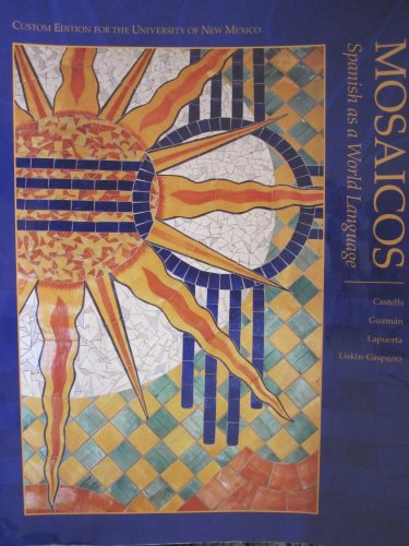 Mosaicos : Spanish As a World Language (Custom Edition for the University of New Mexico -- Spanish Language)