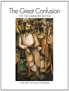 The Great Confusion: The 1913 Armory Show