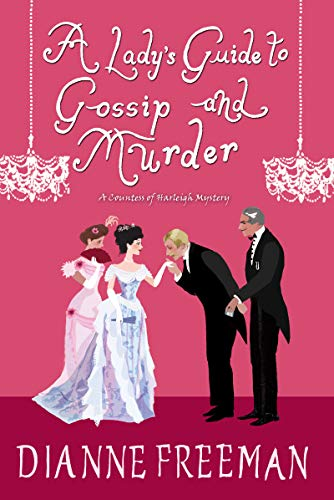 A Lady's Guide to Gossip and Murder (A Countess of Harleigh Mystery Book 2) by [Freeman, Dianne]