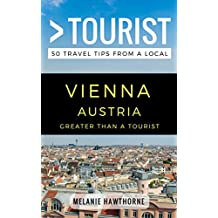 Greater Than a Tourist – Vienna Austria: 50 Travel Tips from a Local
