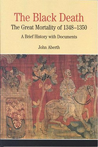 The Black Death: The Great Mortality of 1348-1350: A Brief History with Documents (The Bedford Series in History and Culture)