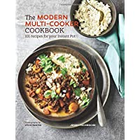 The Modern Multi-cooker Cookbook: 101 Recipes for your Instant Pot®
