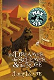 The Dreamer, the Schemer, and the Robe (The Amazing Tales of Max & Liz Book 2)