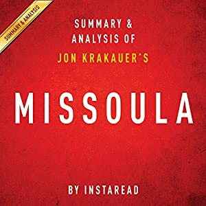 Missoula by Jon Krakauer | Summary and Analysis: Rape and the Justice System in a College Town Audiobook