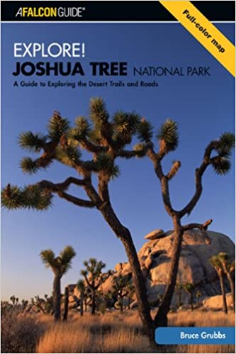 Book Explore! Joshua Tree National Park: A Guide to Exploring the Desert Trails and Roads (Exploring Series)