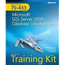 Self-Paced Training Kit (Exam 70-433) Microsoft SQL Server 2008 Database Development (MCSA)