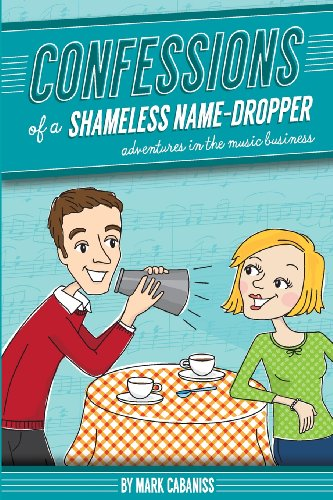 Confessions of a Shameless (Name Dropper)