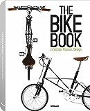 The Bike Book: Passion, Lifestyle, Design: Lifestyle, Passion, Design