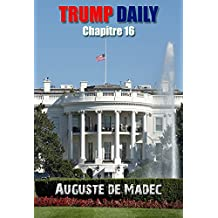Trump Daily - Chapitre 16 (French Edition)