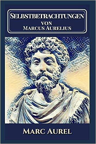 Selbstbetrachtungen Von Marcus Aurelius Aurel Marc Bücher