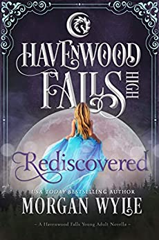 Rediscovered (Havenwood Falls High Book 27) by [Wylie, Morgan, Havenwood Falls Collective]