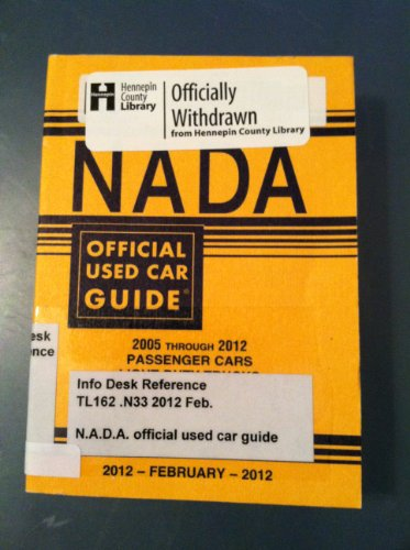 Nada Official Used Car Guide  2005 Through 2012 Passenger Cars Light Duty Trucks  March 2012  Eastern Edition