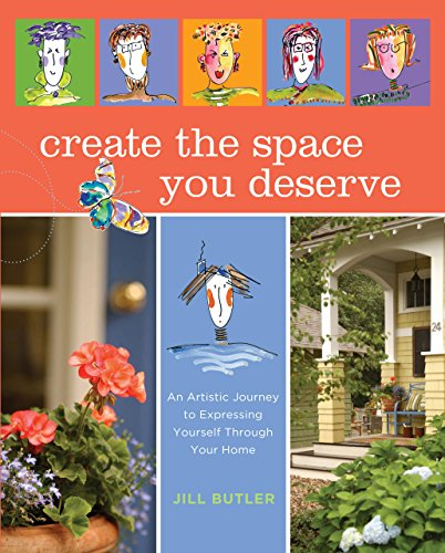 Create the Space You Deserve: An Artistic Journey to Expressing Yourself Through Your -