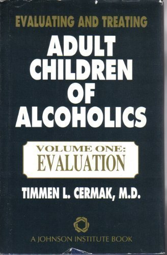 Evaluating and Treating Adult Children of Alcoholics: Vol. One: Evaluation (Professional Series)