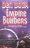 Empire Builders, Ben Bova, 0812511654