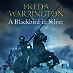 A Blackbird in Silver: Blackbird, Book 1 | Freda Warrington