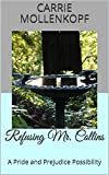 Refusing Mr. Collins: A Pride and Prejudice Possibility