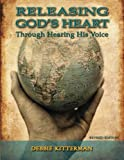 Releasing God's Heart: Through Hearing His Voice