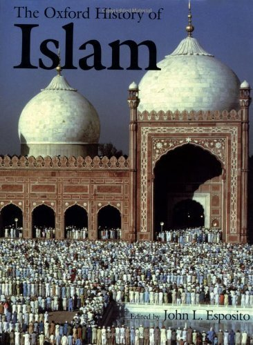 By John L. Esposito - Oxford History of Islam: 1st (first) Edition