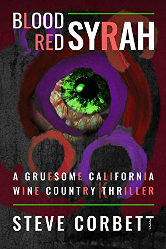 (Blood Red Syrah: A Gruesome California Wine Country  Thriller)