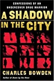 A Shadow in the City, Charles Bowden, 0156032538