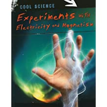 Experiments With Electricity and Magnetism (Cool Science)