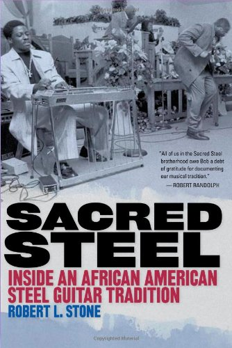 Search : Sacred Steel: Inside an African American Steel Guitar Tradition (Music in American Life)