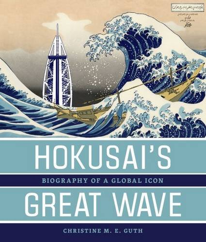 (Hokusai's Great Wave: Biography of a Global)