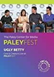 Ugly Betty: Cast & Creators Live at the Paley Center by America Ferrera