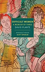David Plante's dazzling portraits of three influential women in the literary world, now back in print for the first time in decades.Difficult Women presents portraits of three extraordinary, complicated, and, yes, difficult women, while also ...