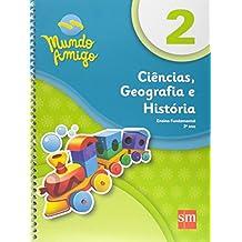 Mundo Amigo. Ciências, Geografia e História - 2º Ano