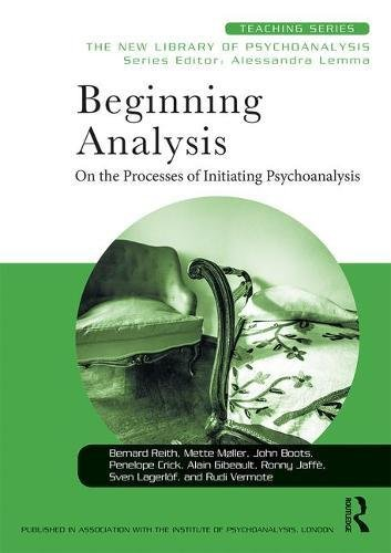 Beginning Analysis: On the Processes of Initiating Psychoanalysis (New Library of Psychoanalysis Teaching Series) -