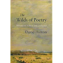 The Wilds of Poetry: Adventures in Mind and Landscape