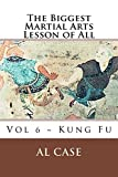 Biggest Martial Art 6: Volume Six ~ Kung Fu, Masters, Pa Kua chang, Chi Power (The Biggest Martial Arts Lesson of All)
