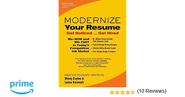 modernize your resume modernize your career wendy enelow louise kursmark 9780996680301 amazoncom books - Resumes That Get Noticed