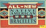 All-New Native American Bracelets, Geri D. Weitzman, 0816742170