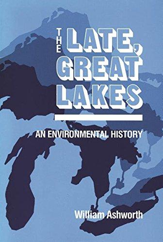 Human Nature Repair Manual - The Late, Great Lakes: An Environmental History (Great Lakes Books Series)