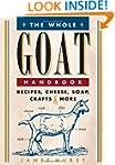 The Whole Goat Handbook: Recipes, Che...