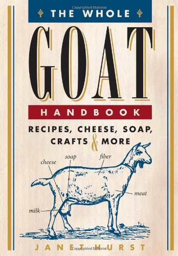 The Whole Goat Handbook: Recipes, Cheese, Soap, Crafts & More (Goat Cheese Recipes compare prices)