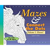 Mazes & Connect the Dots: Volume 1: Horses!
