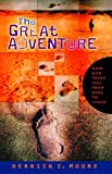 The Great Adventure, Derrick Moore, 0802415180