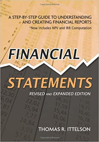 Book Financial Statements: A Step-by-step Guide to Understanding and Creating Financial Reports: A Step by Step Guide to Understanding and Creating Financial Reports